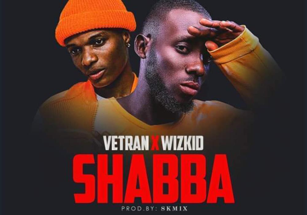 Vetran x Wizkid - Shabba