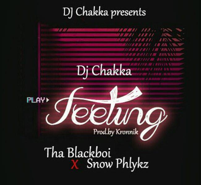 NEW MUSIC: DJ Chakka presents Blackboi x Snowphlkyz - Feeling