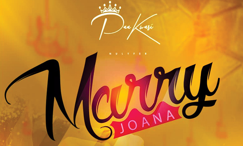 NEW MUSIC; PAA KWASI – MARRY JOANA (PROD. BY A.T.O)