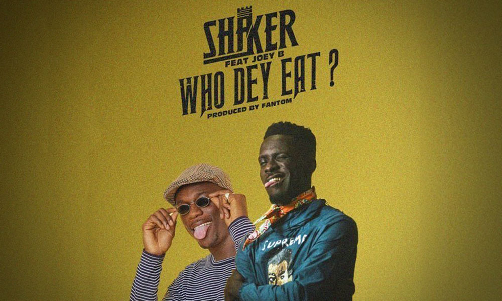Shaker feat. Joey B – Who Dey Eat