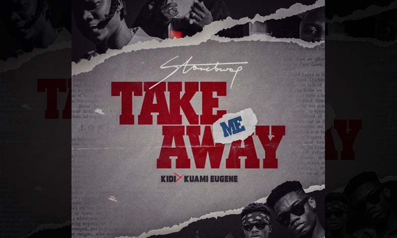 Stonebwoy ft KiDi & Kuami Eugene - Take Me Away