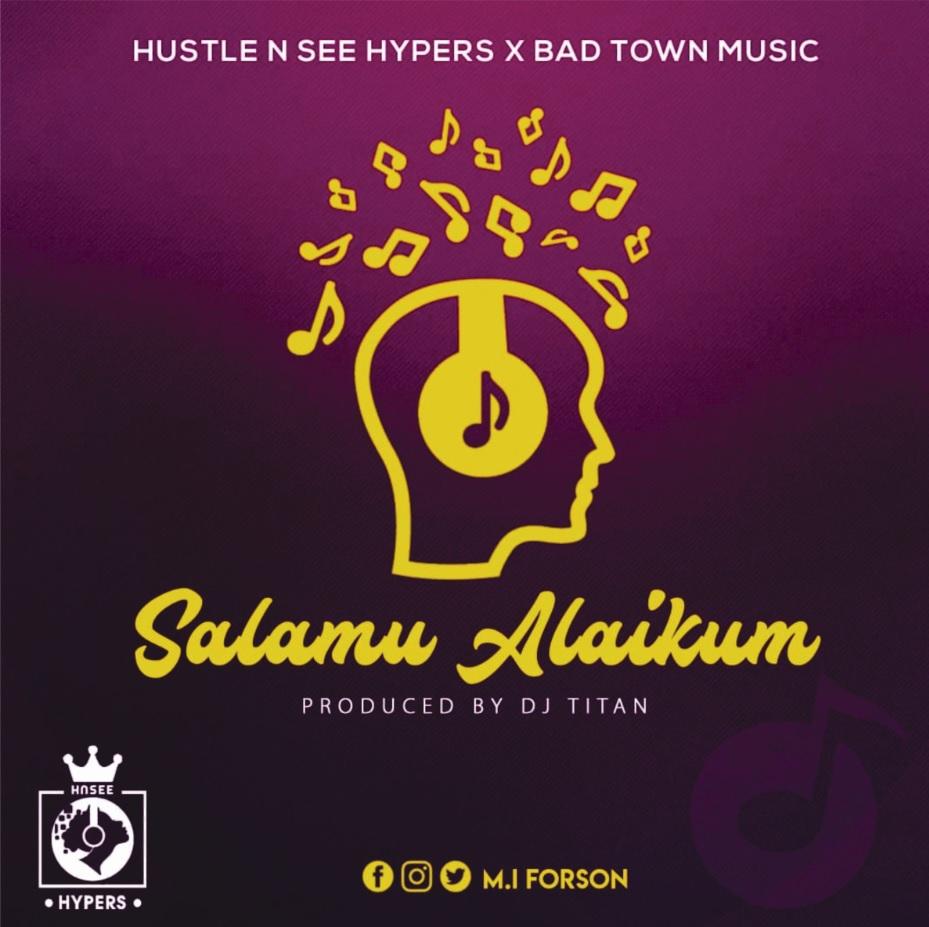 M.I Forson - Salamu Alaikum(Prod by DJ Titan)