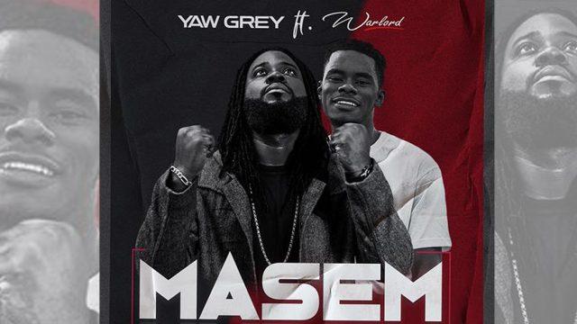 Yaw Grey ft WarLord - M'asem