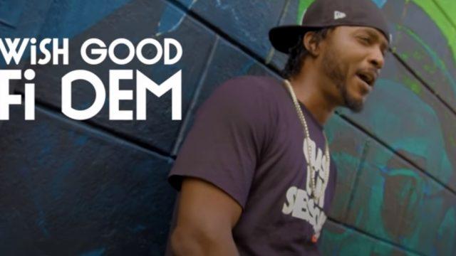 Jah Be - Wish Good Fi Dem